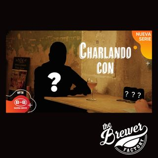 CHARLANDO de CERVEZA ARTESANAL con...