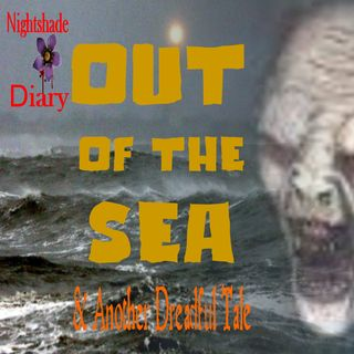 Out of the Sea and Another Dreadful Tale | Podcast