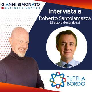 """#41 Gianni Simonato Intervista Santolamazza Direttore Generale t2i """"Digital Innovation"""""""