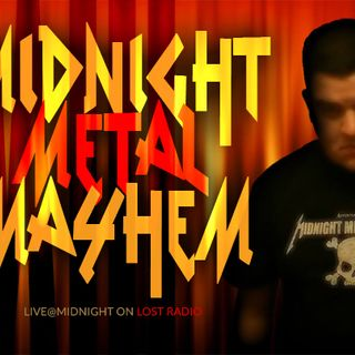 Midnight Metal Mayhem - Ep. 178 - 08/03/19