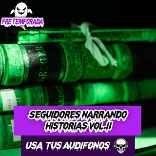 Seguidores Narrando Historias en 8D (Vol. II) - ¡Usa tus Audífonos!