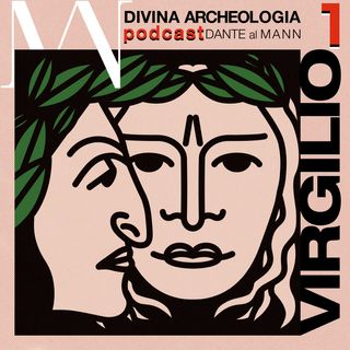 Divina Archeologia podcast: Ep1 Virgilio