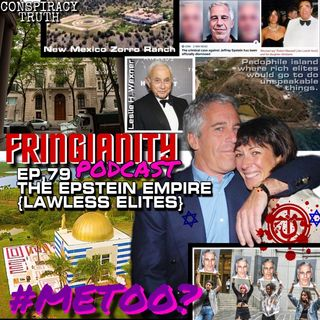 Ep,79 THE EPSTEIN EMPIRE (LAWLESS ELITES)