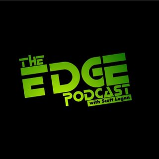The Edge  Podcast With Scott Logan