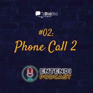 #02 - Phone Call 2: Mais 3 chamadas essenciais para usar no exterior