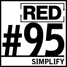 RED 095: How To Simplify Your Life