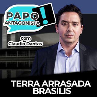 Terra arrasada brasilis - Papo Antagonista com Claudio Dantas e Mario Sabino