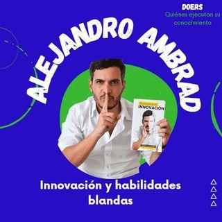 Alejandro Ambrad. Innovacion y habilidades blandas