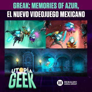 Descubre el nuevo videojuego MEXICANO 'Greak: Memories of Azur' | Utopía Geek: Videojuegos y cómics