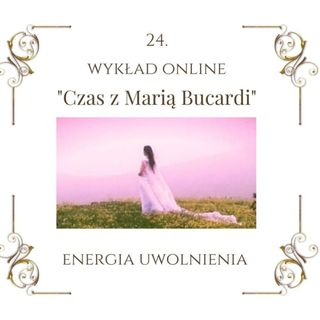 """Wykład """"Czas z Marią Bucardi"""" nr 24. Czy ciąży na Tobie klątwa, urok? Blokują przysięgi? Uwolnij się od nich i dokonaj uzdrowienia"""