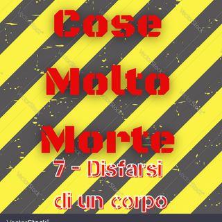 209 - Cose Molto Morte - Body disposal