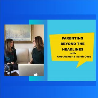 Parenting Beyond the Headlines