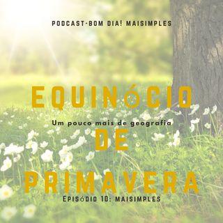 Equinócio de primavera-Podcast (Maisimples)