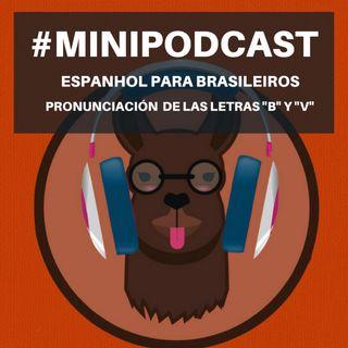 """Minipodcast: Espanhol para brasileiros (Letras """"B"""" e """"V"""")"""