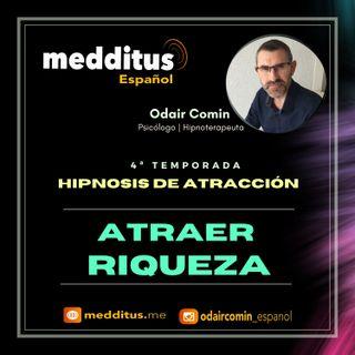 #92 Hipnosis para Atraer Riqueza | Hipnosis de Atracción | Odair Comin