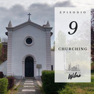 Puntata 09 - Churching