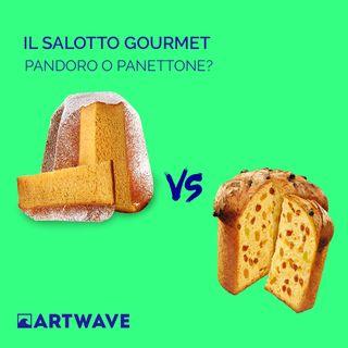 IL SALOTTO GOURMET - PANDORO O PANETTONE?