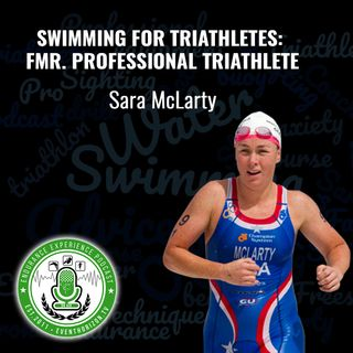 EP: 16: Swimming for Triathletes w/Sara McLarty