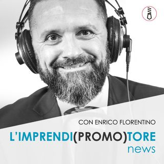 Lunedì 11 febbraio 2019 - Come far crescere il tuo business con il referral marketing - la nuova puntata dell'IMPRENDIPROMOTORE Podcast