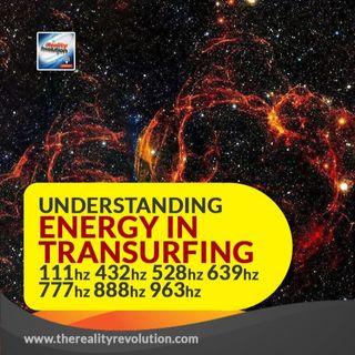 Understanding Energy in Transurfing 111hz 432hz 528hz 639hz 777hz 888hz 963hz