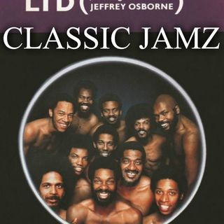 Classic Jamz *LTD featuring Jeffrey Osborne* 9-29-18