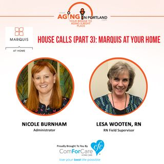 8/5/17: Nicole Burnham with Marquis at Home and Lesa Wooten, RN | House Calls (part 3); Marquis At Your Home | Aging in Portland
