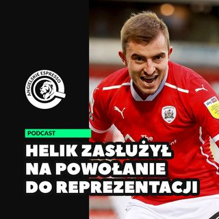 Michał Helik zasłużył na powołanie do reprezentacji