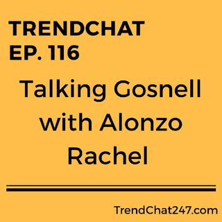 Ep. 116 - Talking Gosnell with Alonzo Rachel