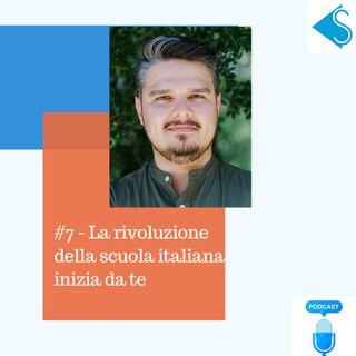 """#7 - """"La rivoluzione della scuola italiana inizia da te"""" - intervista ad Alessandro Bencivenni in arte il Prof. Digitale"""
