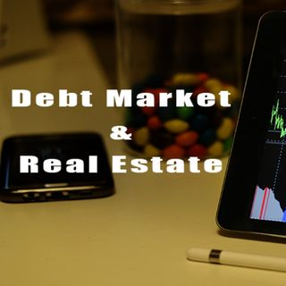 Debt Market Will Affect Real Estate Values