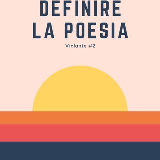 Possiamo definire la Poesia?