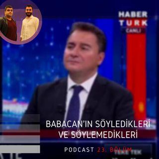 Babacan'ın Söyledikleri ve Söylemedikleri | ●Çerçeve | Kasım 2019/23