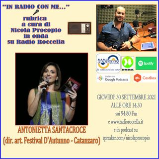In Radio con me - Intervista ad Antonietta Santacroce 29-09-2021