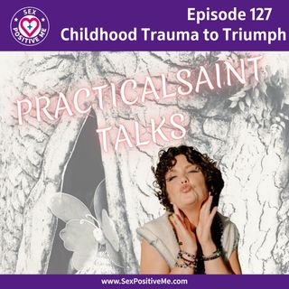 E127: Childhood Trauma to Triumph