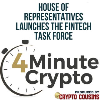 House of Representatives launches the FinTech Task Force