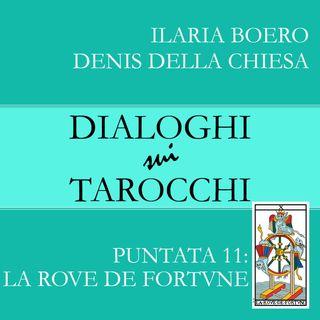 Dialoghi sulla Ruota di Fortuna, l'undicesima carta dei Tarocchi di Marsiglia