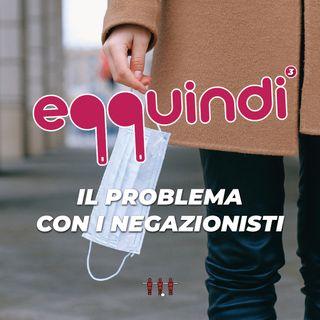 Eqquindi #3 - Il problema con i negazionisti