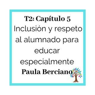 25(T2)_Paula Berciano: Inclusión y respeto para educar especialmente
