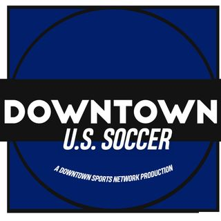 Downtown U.S. Soccer Podcast