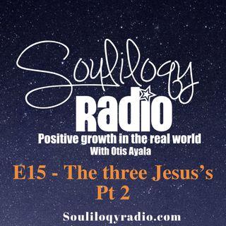 E15 The three Jesus's pt2