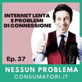 Internet lenta e problemi di connessione