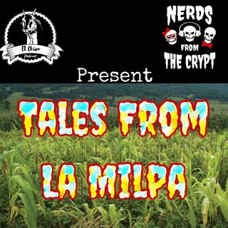 #17. Better Call Him AKA Tales From La Milpa Part 1