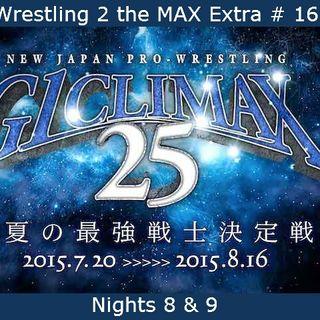 W2M Extra # 16:  NJPW G1 Climax 25 Nights 8 & 9