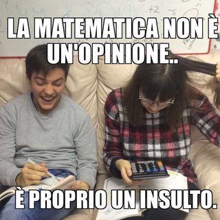 #cr La matematica non è un'opinione... È proprio un INSULTO!!