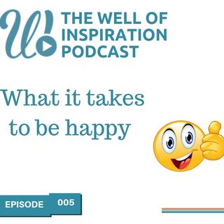 Episode 5: What it takes to be happy.
