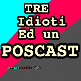 TRE IDIOTI ED UN PODCAST EP.0