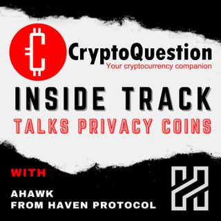 Inside Track with AHawk from Haven Protocol