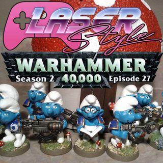 Season 2: Episode 27- Warhammer 40K