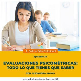 E39 - Evaluaciones Psicométricas: Todo lo que tienes que saber con Alejandra Amaya