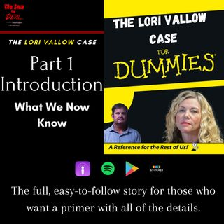 Lori Vallow For Dummies: Part 1 (Introduction)